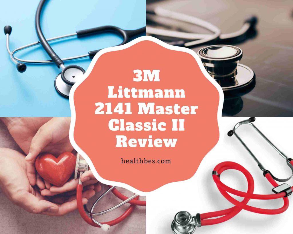 3M Littmann 2141 Master Classic II Review